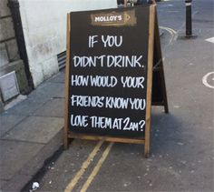 Funny Signs: If You Don't Drink instant Humour — The best jokes and humor stuff on the net Funny Bar Signs, Pub Signs, Beer Signs, Catchy Slogans, Love You Friend, Restaurant Signs, Restaurant Quotes, Everything Funny, Chalkboard Signs