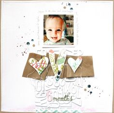 #papercraft #scrapbook #layout. 6 Months by soapHOUSEmama at @studio_calico