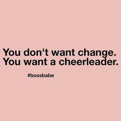 Cheerleaders are great but at the end of the day you will need more to see a change! What are you waiting for click the link in our profile and start the Boss Babe Academy for free today! #bossbabe