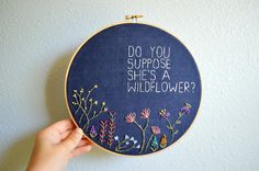 Do You Suppose She's A Wildflower? Whimsical Embroidery Hoop Art - Wall Hanging - Alice in Wonderland Quote - Lewis Carroll