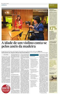 Artigo publicado no semanário Expresso no dia 5 de MArço 2016. Uma notícia sobre a parceria do CEF com o Museu Nacional da Música sobre a datação de instrumentos musicais com recurso à dendrocronologia.