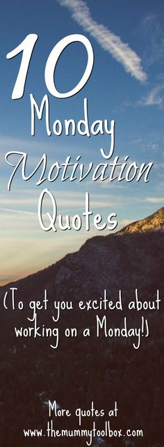 10 Motivation Monday Quotes - The Mummy Toolbox Monday Quotes Positive, Monday Motivation Quotes, Sassy Quotes, Funny Quotes, Favorite Quotes, Best Quotes, Motivational Quotes, Inspirational Quotes, Monday Humor