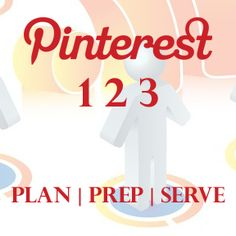"""What if """"doing Pinterest"""" was more like having a party? It can be! With a simple 3 step process that's like planning a get together. Plan   Prep   Serve and there ya go."""