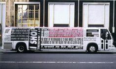 Bus Wrap for the Public Art Fund, New York City - Barbara Kruger, November 1…