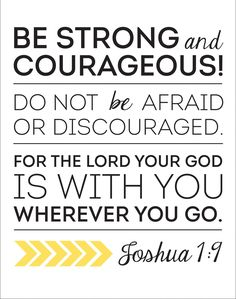 Be Strong and Courageous (Joshua 1:9)-- beautiful FREE Printable!