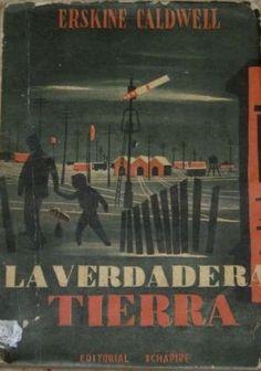 La verdadera tierra / Erskine Caldwell ; traducción de J. Carlos Onetti - Buenos Aires : Schapire, cop. 1954