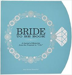 """The Bride-to-Be Book: A Journal of Memories From the Proposal to """"I Do"""": Amy Krouse Rosenthal: 8601405905970: Amazon.com: Books"""