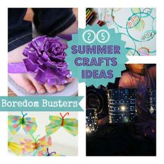 "The best ideas to avoid ""Mom Im Bored""- 25 Summer Boredom Buster Crafts"