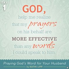 Your prayers for your husband are more powerful than any words you could speak to him. {Day 1 of Praying for Your Man with @Kathi Lipp}
