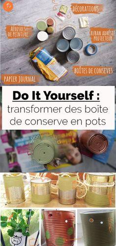 DIY - Pimp my can - Mon petit balcon Pots, Canning, Zero Waste, Voici, Blog, Life, Plants, Colors, Blogging