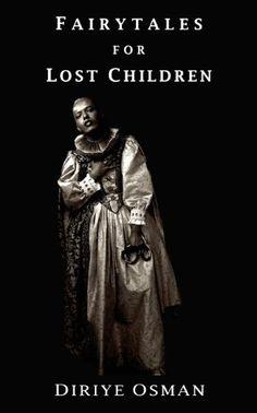 Fairytales for Lost Children by Diriye Osman https://www.amazon.com/dp/0956971946/ref=cm_sw_r_pi_dp_U_x_B1k.AbY9ZB8EA