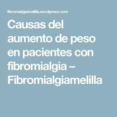 Causas del aumento de peso en pacientes con fibromialgia – Fibromialgiamelilla