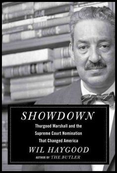 // You know, even though I knew the ending, reading this still made me angry. The desolationthat this, the most qualified man to be nominated, man had to endure was sickening. Thurgood Marshall h…