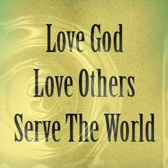 Love for others | PRAXIS - God Revolution: Make a Difference. Love Others. Love God.