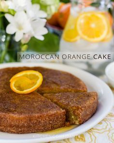 favorite recipes Clodagh McKenna's recipe for Moroccan Orange Cake, as seen in her cookbook, Clodagh's Kitchen Diaries (Kyle Books, Orange Recipes, Sweet Recipes, Cake Recipes, Dessert Recipes, Moroccan Desserts, Moroccan Dishes, Morrocan Food, International Recipes, Just Desserts