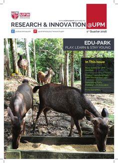 putrasciencepark  www.sciencepark.upm.edu.my  1st  Quarter 2016uputramalaysia/researchupm  RESEARCH & INNOVATION @UPM  In This ...