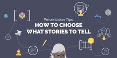 Presentation Tips: How to Choose Which Stories To Tell