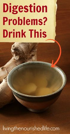 Drink this if you have digestion problems... The Nourished Life