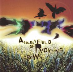 77s A Golden Field Of Radioactive Crows CD 2001 * NEW * SS * Mike Roe
