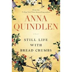 """Still Life with Bread Crumbs"" - a stunningly crafted journey into the life of a woman, her heart, her mind, her days, as she discovers that life is a story with many levels,"""