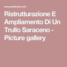 Ristrutturazione E Ampliamento Di Un Trullo Saraceno - Picture gallery