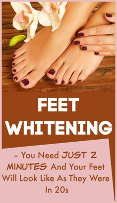 Feet Whitening – You Need Just 2 Minutes And Your Feet Will Look Like As They Were In 20s  #pedicure #fairskin #skinwhitening #fairparts #skincaretips #homeremedies