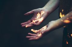 I open my hands to you. I open my hands to you. And I showed you my palms. I showed you my soft skin for what it really was. - Jana Hunter