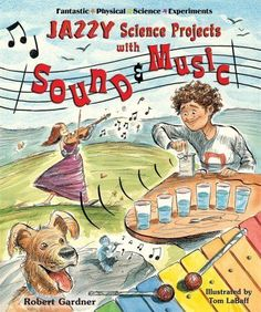 Jazzy Science Projects with Sound and Music (Fantastic Physical Science Experiments) by Robert Gardn Steam Education, Music Education, Science Projects, Science Experiments, Science Fair, Elementary Music Lessons, Elementary Science, Elementary Education, Music Activities