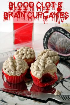 Blood Clot & Brain Cupcakes!! Gross out party, Friday The 13th, Halloween, or for whatever reason your heart desires!