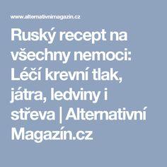 Ruský recept na všechny nemoci: Léčí krevní tlak, játra, ledviny i střeva   Alternativní Magazín.cz