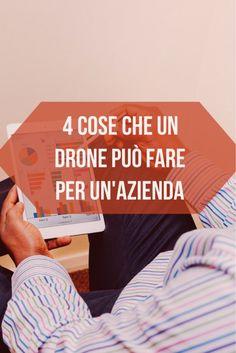 scopri che cosa puoi fare per promuovere un'azienda, con il tuo drone