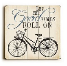 """Let The Good Times Roll On"" Sign - want this without the bike image!"