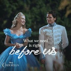 """What we need is right before us. Cinderella 2015, Cinderella Live Action, Cinderella Quotes, Cinderella Prince, Cinderella Movie, Cinderella And Prince Charming, Cinderella Dresses, Cinderella Pictures, Cinderella Cosplay"