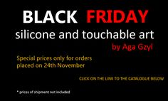 BLACK FRIDAY silicone and touchable artworks by Aga Gzyl