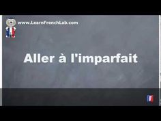 http://www.learnfrenchlab.com   Learn French #verbs    Conjugation = Aller (to go) = Imperfect  #video lesson