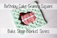 This week's Bake Shop Blanket Granny Square is a slice of Birthday cake! I love birthdays and this easy crochet square is among my favorites in the series fo...