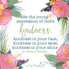 Be kindness. xo Get the app of uplifting wallpapers at ~ www.everydayspirit.net xo #kindness #MotherTeresa