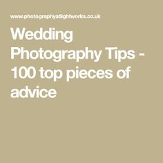 Wedding Photography Tips - 100 top pieces of advice