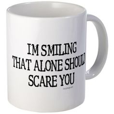 I'm Smiling 11 oz Ceramic Mug I'm smiling. Mug by ironydesigns - CafePress Shop I'm smiling. 11 oz Ceramic Mug designed by ironydesigns. Lots of different size and color combinations to choose from. Funny Cups, Funny Coffee Cups, Cute Coffee Mugs, Cool Mugs, Coffee Coffee, Coffee Mug Quotes, Coffee Humor, Funny Signs, Funny Jokes