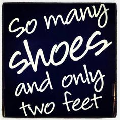 54 Great Shoe Lover Quotes Images Frases Thoughts Words