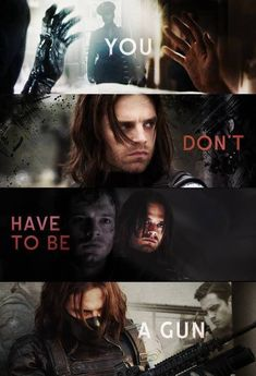Bucky/The Winter Soldier - You don't have to be a Gun fave quote from childhood with a character that fits it.