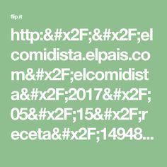 http://elcomidista.elpais.com/elcomidista/2017/05/15/receta/1494838509_586136.html