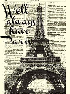 We'll Always Have Paris Eiffel Tower Art, Casablanca Quote, Dictionary Print, Dictionary Art Print, Wall Decor, Art Print. $10.00, via Etsy.