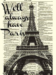 We'll Always Have Paris Eiffel Tower Art, Casablanca Quote, Dictionary Print, Dictionary Art Print, Wall Decor, Art Print. $10.00, via Etsy.