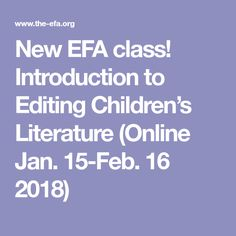 New EFA class! Introduction to Editing Children's Literature (Online Jan. Good Readers, Deep Thinking, How To Apply, How To Get, Writing Advice, Chapter Books, Children's Literature, Self Publishing, Book Making
