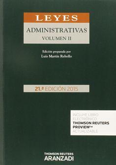 Leyes administrativas. Volumen II / edición preparada por Luis Martín Rebollo. - 21ª ed. - 2015