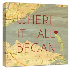 Where it all began. 1. Take a map or a photo of a map. 2. Put a heart where you met your partner. 3. Add a quote 4. Make it into a canvas 5. Hang in your home