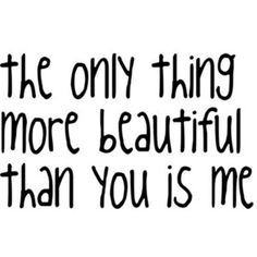 23 Best Conceited Quotes Images Thinking About You Thoughts Quotes