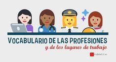 Material para aprender el vocabulario de las profesiones y de los lugares de trabajo: listado de vocabulario, vocabulario ilustrado, infografías, actividades interactivas y más. Nivel A1/A2.