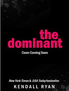 The Dominant by Kendall Ryan http://www.amazon.com/dp/B00WLC73JG/ref=cm_sw_r_pi_dp_fUeBvb0DEMWWH